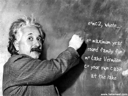 Albert Einstein loves Lake Vermilion